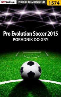 Pro Evolution Soccer 2015 - poradnik do gry