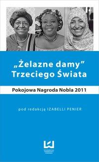 """""""Żelazne damy"""" Trzeciego Świata. Pokojowa Nagroda Nobla 2011"""