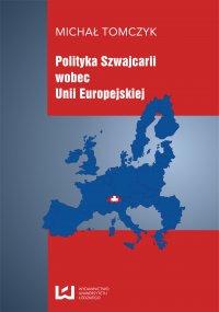 Polityka Szwajcarii wobec Unii Europejskiej