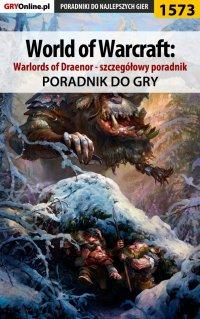 World of Warcraft: Warlords of Draenor - szczegółowy poradnik