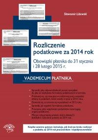 Rozliczenie podatkowe za 2014 rok Obowiązki płatnika do końca stycznia i końca lutego 2015 r. - Opracowanie zbiorowe - ebook