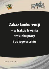 Zakaz konkurencji - w trakcie trwania stosunku pracy i po jego ustaniu - Iwona Jaroszewska-Ignatowska - ebook