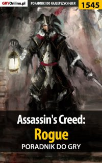 Assassin's Creed: Rogue - poradnik do gry - Jakub Bugielski - ebook