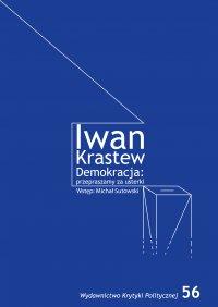 Demokracja: przepraszamy za usterki - Iwan Krastew - ebook