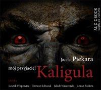 Mój przyjaciel Kaligula - Jacek Piekara - audiobook