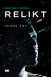 Księgi Ewy. Relikt. T. I - Heather Terrell - ebook