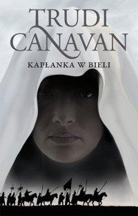 Kapłanka w bieli. Księga I. Era pięciorga - Trudi Canavan - ebook