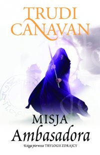 Misja Ambasadora - Trudi Canavan - ebook