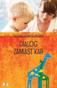 Dialog zamiast kar - Zofia Aleksandra Żuczkowska - ebook