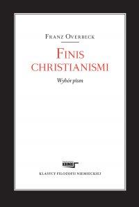 Finis christianismi. Wybór pism - Franz Overbeck - ebook