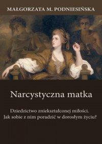 Narcystyczna matka - Małgorzata M. Podniesińska - ebook