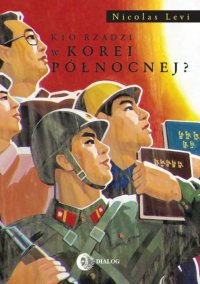 Kto rządzi w Korei Północnej? - Nicolas Levi - ebook
