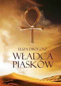 Władca Piasków - Eliza Drogosz - ebook