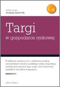 Targi w gospodarce rynkowej - Andrzej Szromnik - ebook