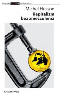 Kapitalizm bez znieczulenia - Michel Husson - ebook
