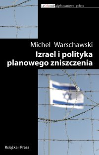 Izrael i polityka planowego zniszczenia - Michel Warschawski - ebook