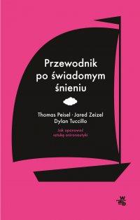Przewodnik po świadomym śnieniu - Thomas Peisel - ebook