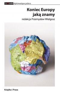 Koniec Europy jaką znamy - Przemysław Wielgosz - ebook