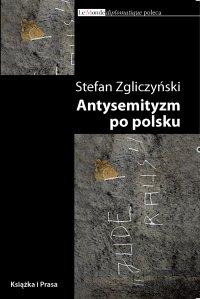 Antysemityzm po polsku - Stefan Zgliczyński - ebook