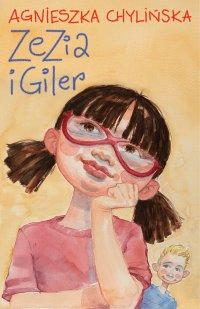 Zezia i Giler - Agnieszka Chylińska - ebook