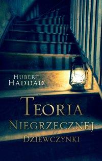 Teoria niegrzecznej dziewczynki - Hubert Haddad - ebook