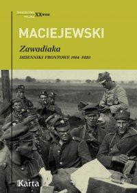 Zawadiaka. Dzienniki frontowe 1914–1920 - Jerzy Konrad Maciejewski - ebook