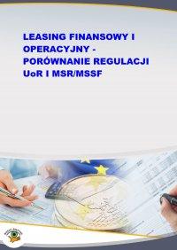 Leasing finansowy i operacyjny - porównanie regulacji UoR i MSR/MSSF