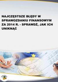 Najczęstsze błędy w sprawozdaniu finansowym za 2014 r. - sprawdź, jak ich uniknąć - Grzegorz Magdziarz - ebook