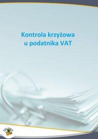 Kontrola krzyżowa u podatnika VAT