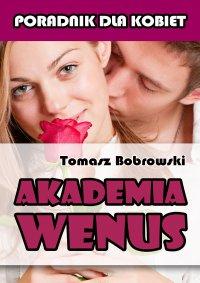 Akademia Wenus - Tomasz Bobrowski - ebook