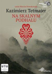 Na Skalnym Podhalu - Kazimierz Przerwa-Tetmajer - audiobook