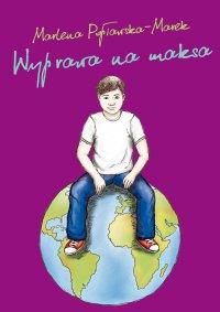 Wyprawa na maksa - Marlena Popławska-Marek - ebook