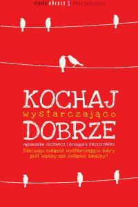 Kochaj wystarczająco dobrze - Grzegorz Sroczyński - ebook