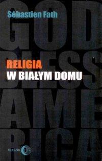 Religia w Białym Domu - Sebastien Fath - ebook