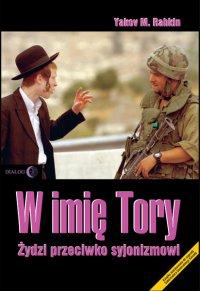 W imię Tory. Żydzi przeciwko syjonizmowi - Yakov Rabkin - ebook