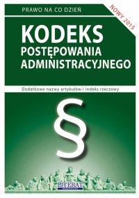 Kodeks postępowania administracyjnego 2015. Stan prawny na dzień 1 marca 2015 roku