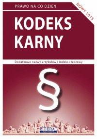 Kodeks karny 2015. Stan prawny na dzień 9 lutego 2015 roku - Ewelina Koniuszek - ebook