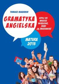 Gramatyka angielska, czyli co musisz wiedzieć, żeby ją zrozumieć. Matura 2015