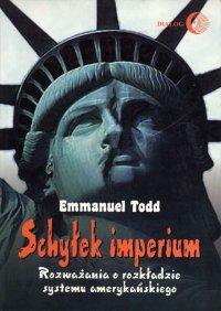 Schyłek imperium. Rozważania o rozkładzie systemu amerykańskiego - Emmanuel Todd - ebook
