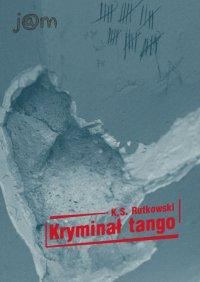 Kryminał Tango - K.S. Rutkowski - ebook