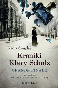 Kroniki Klary Schulz. Grande finale