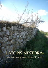 Latopis Nestora. Stary tekst mnicha Ławrentego z XIV wieku - Ławrenty Nestor - ebook