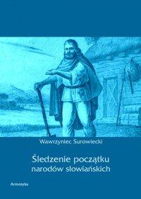 Śledzenie początku narodów słowiańskich - Wawrzyniec Surowiecki - ebook
