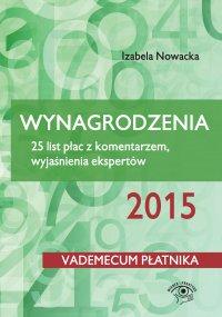 Wynagrodzenia 2015. 25 list płac z komentarzem, wyjaśnienia ekspertów