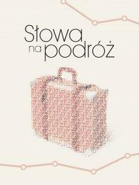 Słowa na podróż - Opracowanie zbiorowe - ebook