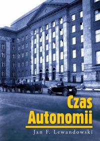 Czas Autonomii - Jan F. Lewandowski - ebook