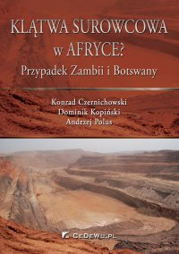 Klątwa surowcowa w Afryce? Przypadek Zambii i Botswany - Dr Konrad Czernichowski - ebook
