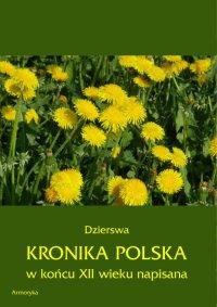 Kronika polska Dzierswy (Dzierzwy) - Dzierswa (Dzierzwa) - ebook