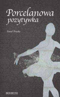 Porcelanowa pozytywka - Paweł Prusko - ebook