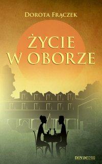 Życie w Oborze - Dorota Frączek - ebook